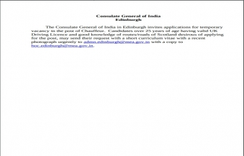 The Consulate General of India in Edinburgh invites applications for temporary vacancy in the post of Chauffeur